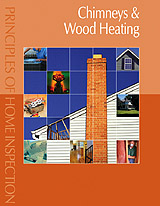 Principles of Home Inspection: Chimneys & Wood Heating